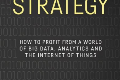 Data Strategy: How to profit from a world of Big Data, analytics and the Internet of Things