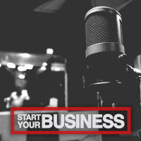 The Start Your Business Podcast